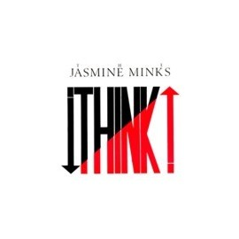 JASMINE MINKS : Think !