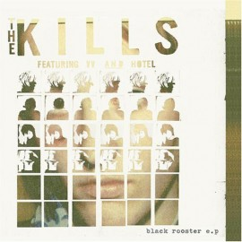 "KILLS (the) : 10""EP Black Rooster"