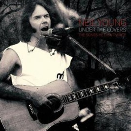 NEIL YOUNG : LPx2 Under The Covers : The Songs He Didn't Write