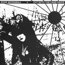 MCDOWALL Rose : LP Cut With The Cake Knife