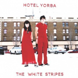 WHITE STRIPES (the) : Hotel Yorba