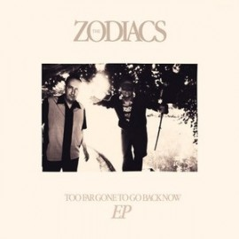 """ZODIACS (the) : 7"""" Too Far Gone To Go Back Now"""