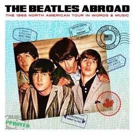 BEATLES (the) : LP Abroad... The 1965 North American Tour In Words & Music