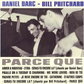 DARC Daniel / PRITCHARD Bill : LP Parce Que