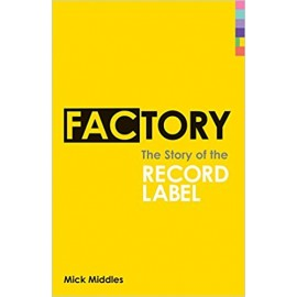 FACTORY : Book The Story Of The Record Label