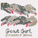 GOAT GIRL : Cracker Drool