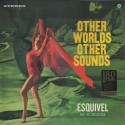 ESQUIVEL AND HIS ORCHESTRA : LP Other Worlds Other Sounds