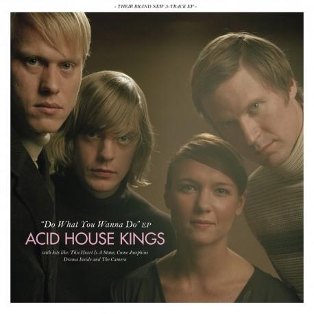 ACID HOUSE KINGS : Do What You Wanna Do EP