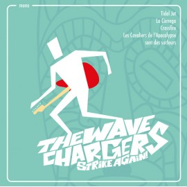 WAVE CHARGERS (the) : The Wave Chargers Strike Again!
