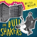 """BUTTSHAKERS (the) : 10""""EP Wicked Woman"""