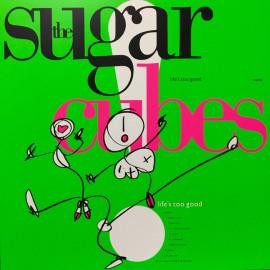 SUGARCUBES (the) : LP Life's Too Good