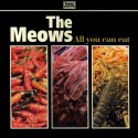 MEOWS (the) : CD All You Can Eat