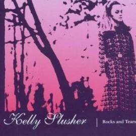 KELLY SLUSHER : Rock And Tears