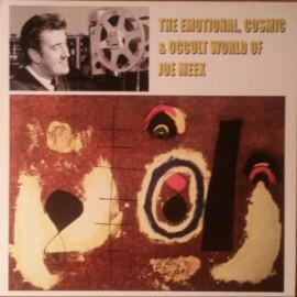 MEEK Joe : LP The Emotional, Cosmic & Occult World Of Joe Meek