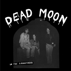 DEAD MOON : LP In The Graveyard