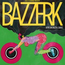 JESS & CRABBE : LPx2 Present Bazzerk – African Digital Dance