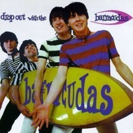 BARRACUDAS (the) : Drop Out With The Barracudas