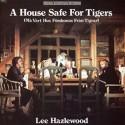 LEE HAZLEWOOD : LP A House Safe For Tigers