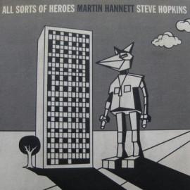 HANNETT Martin / HOPKINS Steve : All Sorts Of Heroes