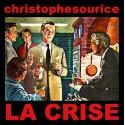 SOURICE Christophe : La Crise