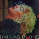MADONNA : LP Dallas Blond