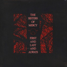 SISTERS OF MERCY (the) : LP First And Last And Always
