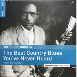VARIOUS : LP The Rough Guide To The Best Country Blues You've Never Heard : Reborn And Remastered