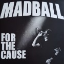 MADBALL : LP For The Cause
