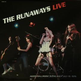RUNAWAYS (the) : LP Live (Agorà Ballroom, Cleveland - July 19, 1976)