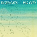 TIGERCATS : LP Pig City