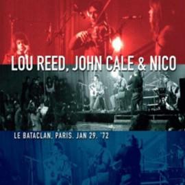LOU REED / JOHN CALE / NICO : LPx2+DVD Le Bataclan, Paris. 29 '72