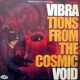 VIBRAVOID : LP Vibrations From The Cosmic Void