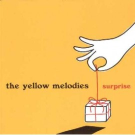 YELLOW MELODIES (the) : Surprise