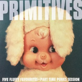 PRIMITIVES (the) : CDEP Five Fluffy Favourites • Part Time Punks Session