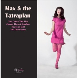 MAX & THE TATRAPLAN : You Cause This Fire