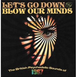 VARIOUS : CDx3 Let's Go Down And Blow Our Minds (The British Psychedelic Sounds Of 1967)