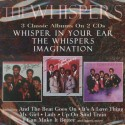 WHISPERS (the) : CDx2 3 Classic Albums On 2 CDs - Whisper in Your Ear / The Whispers / Imagination