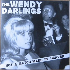 WENDY DARLINGS (the) : Not A MAtch Made In Heaven