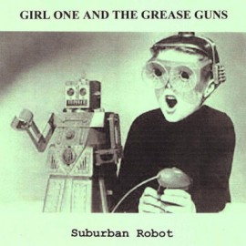 SPLIT GIRL ONE AND THE GREASE GUNS / JEN SCHANDE