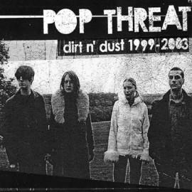 POP THREAT : CD Dirt N' Dust 1999-2003