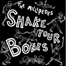 "MILLIPEDES (the) : 7"" Box Set ""Shake Your Bones LP"""