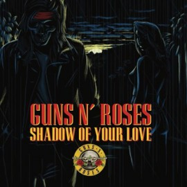 GUNS N' ROSES : Shadow Of Your Love