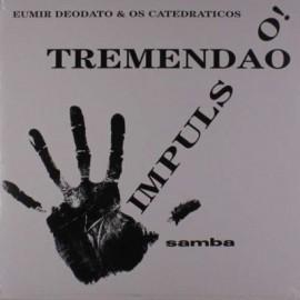 DEODATO Eumir & OS CATEDRATICOS : LP Impuls O! + Tremendāo