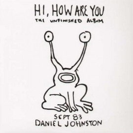 DANIEL JOHNSTON : LPx3 Hi, How Are You / Yip Jump Music