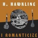 HAWKLINE H. : LP I Romanticize