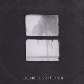 CIGARETTES AFTER SEX : Crush
