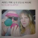 ARIEL PINK / MOORE R. Stevie : Ku Klux Glam Ep