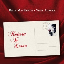 BILLY MACKENZIE : Return To Love