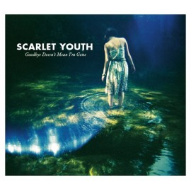 SCARLET YOUTH : CD Goodbye Doesn't Mean I'm Gone