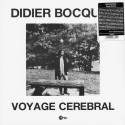 BOCQUET Didier : LP Voyage Cerebral